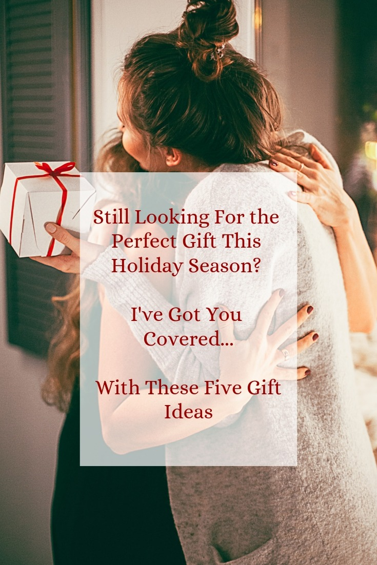 Still Looking For the Perfect Gift This Holiday Season? I've Got You Covered…